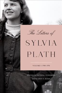 The letters of Sylvia Plath. Volume I, 1940-1956