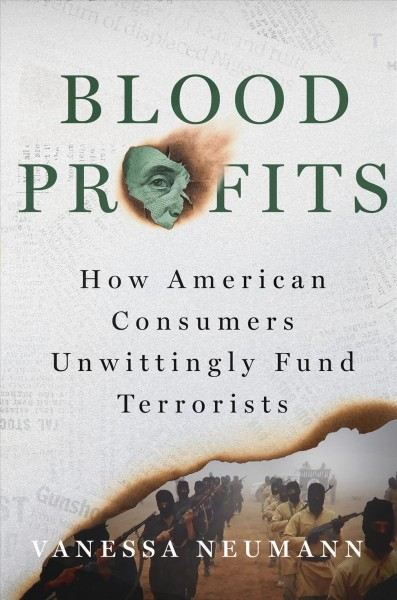Blood profits : how American consumers unwittingly fund terrorists