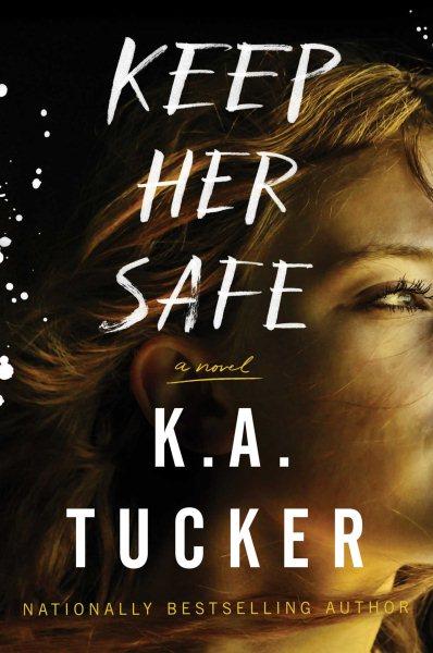 Keep her safe : a novel