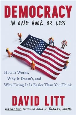 .Democracy in One Book or Less .