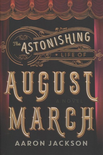 .The Astonishing Life of August March .