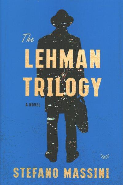 .The Lehman Trilogy .