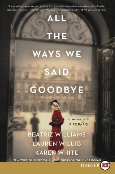 .All the Ways We Said Goodbye .