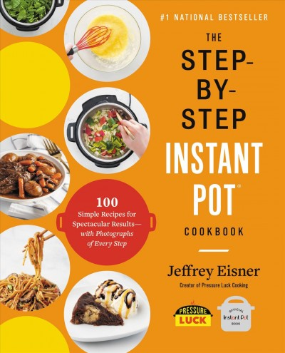 .The Step-by-step Instant Pot Cookbook .