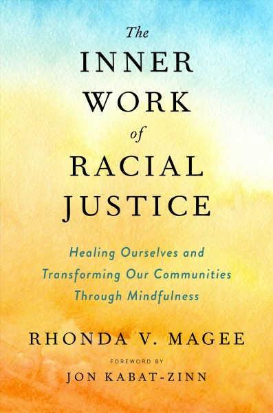 .The Inner Work of Racial Justice .