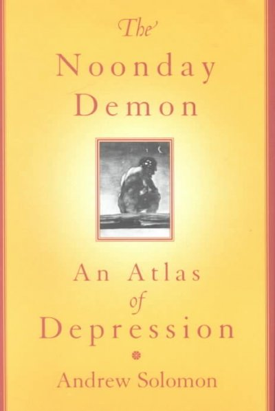 book cover image of The Noonday Demon by Andrew Solomon