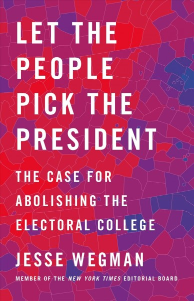 .Let the People Pick the President .