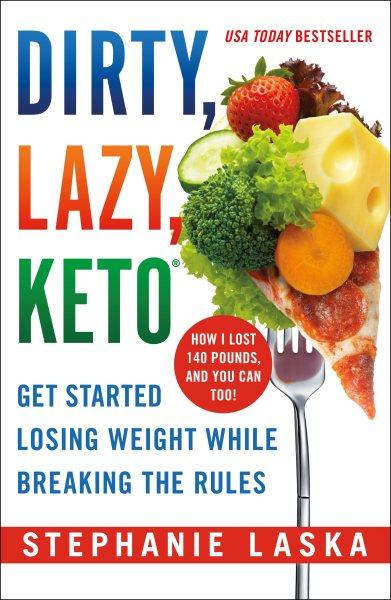 .Dirty, Lazy, Keto .