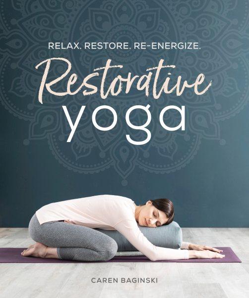 .Restorative Yoga .