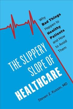 .The Slippery Slope of Healthcare .