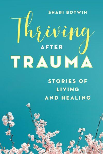 .Thriving After Trauma .