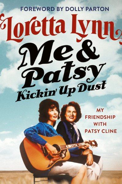 .Me & Patsy, Kickin
