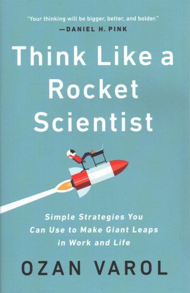 .Think Like a Rocket Scientist .