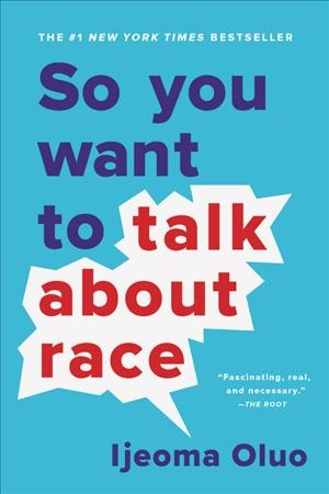 .So You Want to Talk About Race.