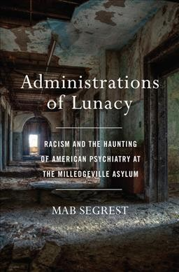 .Administrations of Lunacy .