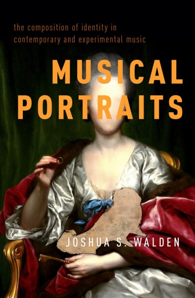 Image of book cover:Musical portraits : the composition of identity in contemporary and experimental music