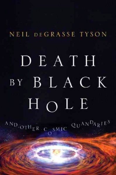 book cover image Death By Black Hole and Other Cosmic Quandaries