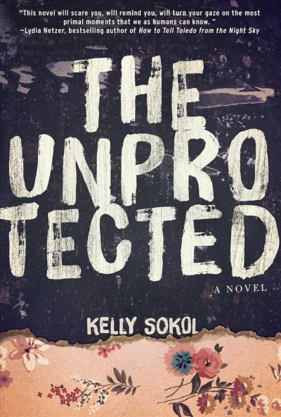 book cover image of The Unprotected by Kelly Sokol