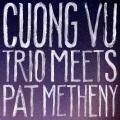Cuong Vu Trio meets Pat Metheny.