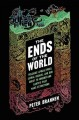 The ends of the world : volcanic apocalypses, lethal oceans, and our quest to understand Earth