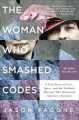 The woman who smashed codes : a true story of love, spies, and the unlikely heroine who outwitted America