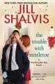The trouble with mistletoe : a Heartbreaker Bay novel