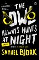 The owl always hunts at night : a novel