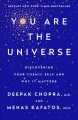 You are the universe : discovering your cosmic self and why it matters