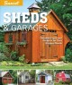 Sunset sheds & garages : detailed plans and projects for your storage needs