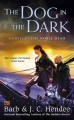 The dog in the dark : a novel of the noble dead