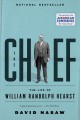 The chief : the life of William Randolph Hearst