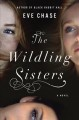 The Wildling sisters : a novel