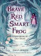 Brave Red, smart frog : a new book of old tales