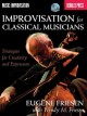 Improvisation for classical musicians : strategies for creativity and expression