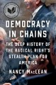 Democracy in chains : the deep history of the radical right