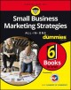 Small business marketing strategies : all-in-one for dummies