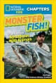 Monster fish! : true stories of adventures with animals