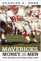 Mavericks, money, and men : the AFL, Black players, and the evolution of modern football
