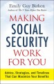 Making Social Security work for you : advice, strategies, and time lines that can maximize your benefits
