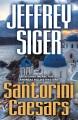 Santorini Caesars : a Chief Inspector Andreas Kaldis mystery