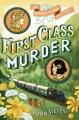 First class murder : a Wells & Wong mystery