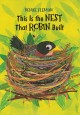 This is the nest that Robin built : with a little help from her friends