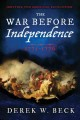 The war before independence, 1775-1776 : igniting the American revolution