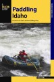 Paddling Idaho : a guide to the State