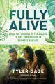 Fully alive : using the lessons of the Amazon to live your mission in business and life