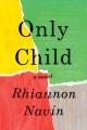 Only child : a novel.