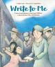 Write to me : letters from Japanese American children to the Librarian they left behind
