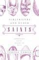 Girlfriends and other saints : companions on my journey of faith