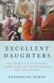 Excellent daughters : the secret lives of young women who are transforming the Arab world