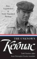 The unknown Kerouac : rare, unpublished, & newly translated writings